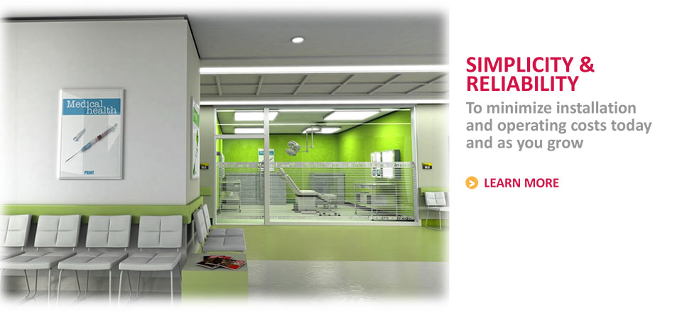 Simplicity & Reliability - To minimize installation and operating costs today and as you grow